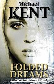 Folded Dreams by Michael Kent