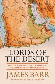 Lords of the Desert by James Barr