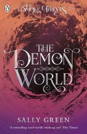 The Demon World (The Smoke Thieves Book 2) by Sally Green