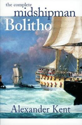 The Complete Midshipman Bolitho by Alexander Kent image