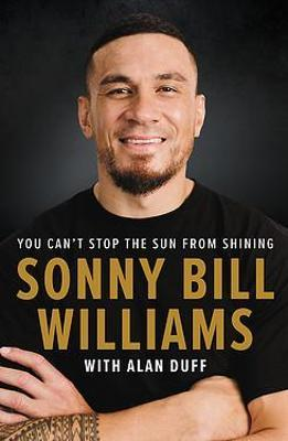 You Can't Stop The Sun From Shining by Sonny Bill Williams