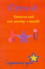Creed: Quinces and One Sunday a Month by Copernicus again