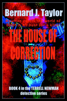 The House of Correction: Book Four in the Terrell Newman Detective Series by Bernard J. Taylor image