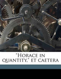 """Horace in Quantity,"" Et Caetera by Horace Horace"