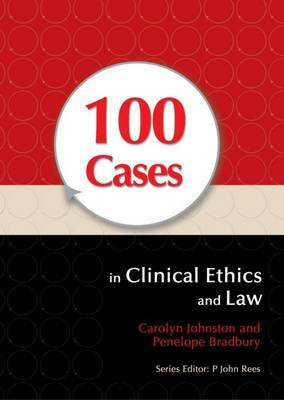 100 Cases in Clinical Ethics and Law by Carolyn Johnston image