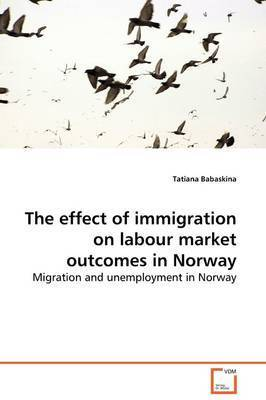 The Effect of Immigration on Labour Market Outcomes in Norway by Tatiana Babaskina