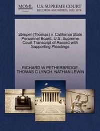Stimpel (Thomas) V. California State Personnel Board. U.S. Supreme Court Transcript of Record with Supporting Pleadings by Richard W Petherbridge