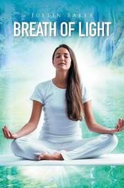 Breath of Light by Justin Baker