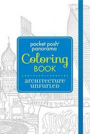 Pocket Posh Panorama Adult Coloring Book: Architecture Unfurled by Andrews McMeel Publishing