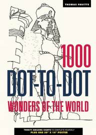 1000 Dot-To-Dot: Wonders of the World by Thomas Pavitte