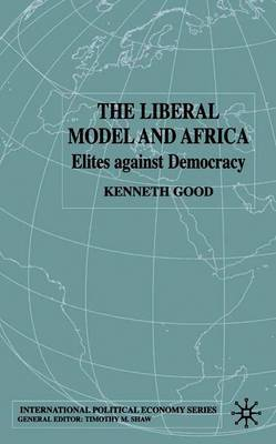 The Liberal Model and Africa by Kenneth Good image