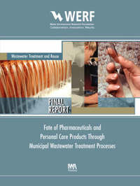Fate of Pharmaceuticals and Personal Care Products Through Municipal Wastewater Treatment Processes by Roger Stephenson