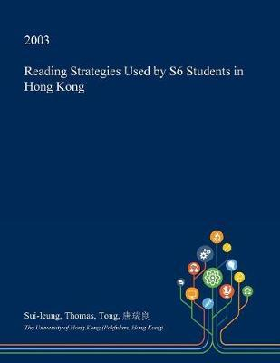 Reading Strategies Used by S6 Students in Hong Kong by Sui-Leung Thomas Tong