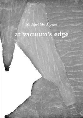 At Vacuum's Edge by Michael Mc Aloran