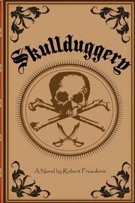 Skullduggery by Robert Frusolone image