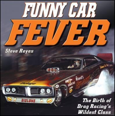 Funny Car Fever by Steve Reyes