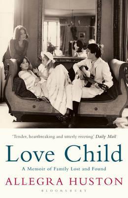 Love Child by Allegra Huston image