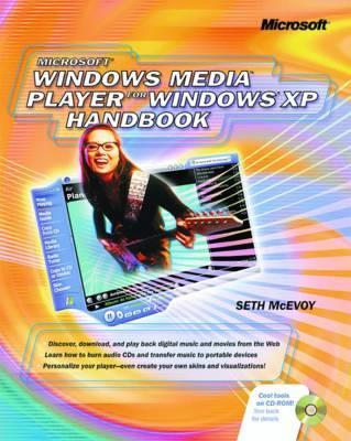 Microsoft Windows Media Player for Windows XP Handbook by Seth McEvoy