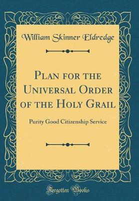 Plan for the Universal Order of the Holy Grail by William Skinner Eldredge image
