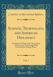 Science, Technology, and American Diplomacy, Vol. 1 by Committee on International Relations image