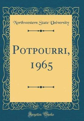 Potpourri, 1965 (Classic Reprint) by Northwestern State University