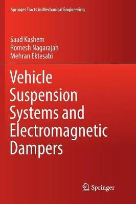 Vehicle Suspension Systems and Electromagnetic Dampers by Saad Kashem