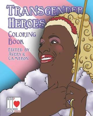 The Transgender Heroes Coloring Book by Tara Madison Avery