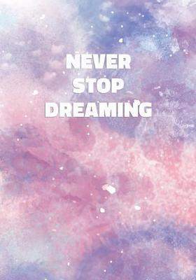 Never Stop Dreaming by Precious Notes