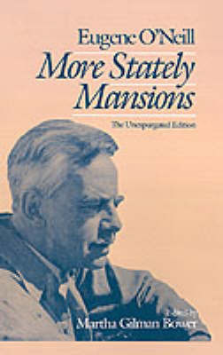 More Stately Mansions by Eugene Gladstone O'Neill