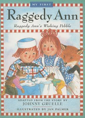 Raggedy Anns Wishing Pebble by Gruelle Johnny My First R