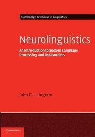 Cambridge Textbooks in Linguistics by John C L Ingram