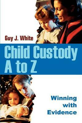 Child Custody A to Z by Guy J. White image