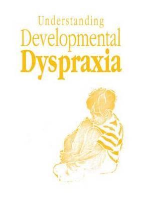 Understanding Developmental Dyspraxia by Madeleine Portwood image