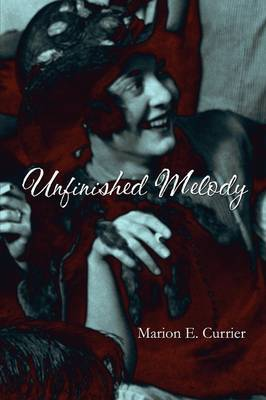 Unfinished Melody by Marion E. Currier