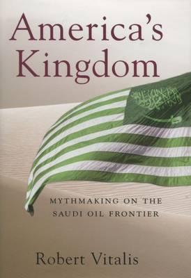 America's Kingdom by Robert Vitalis