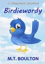 Birdiewordy by M.T. Boulton