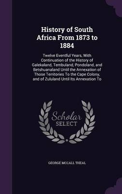 History of South Africa from 1873 to 1884 by George McCall Theal image