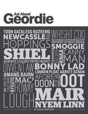 Aal Aboot Geordie by David Simpson
