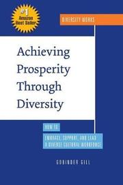 Achieving Prosperity Through Diversity by Gobinder Gill