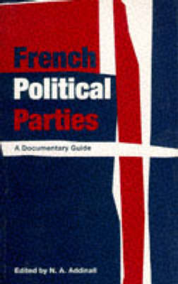 French Political Parties by N. A Addinall