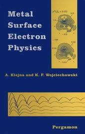 Metal Surface Electron Physics by Adam Kiejna image