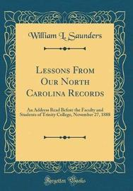 Lessons from Our North Carolina Records by William L Saunders image