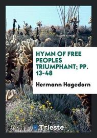 Hymn of Free Peoples Triumphant; Pp. 13-48 by Hermann Hagedorn image