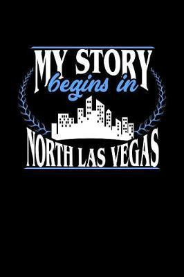 My Story Begins in North Las Vegas by Dennex Publishing