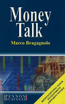 Money Talk: Demystifying Your Investment Opportunities by Marco Bragagnolo image