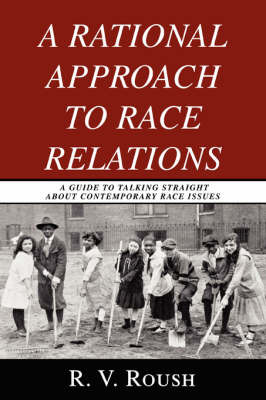 A Rational Approach to Race Relations by R.V. Roush image