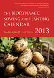 The Biodynamic Sowing and Planting Calendar: 2013 by Maria Thun