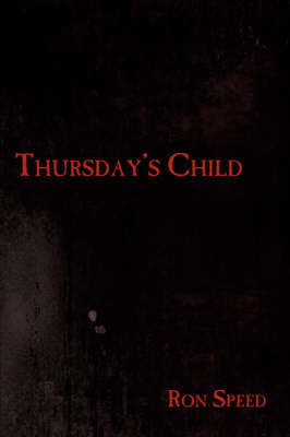 Thursday's Child by Ron Speed