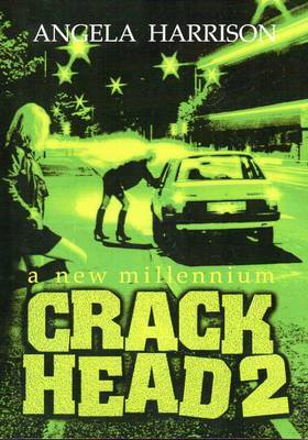 Crackhead: v. 2: New Millennium by Angela Harrison image
