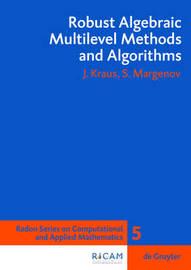 Robust Algebraic Multilevel Methods and Algorithms by Johannes Kraus
